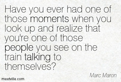 Quotation-Marc-Maron-moments-talking-people-Meetville-Quotes-88675